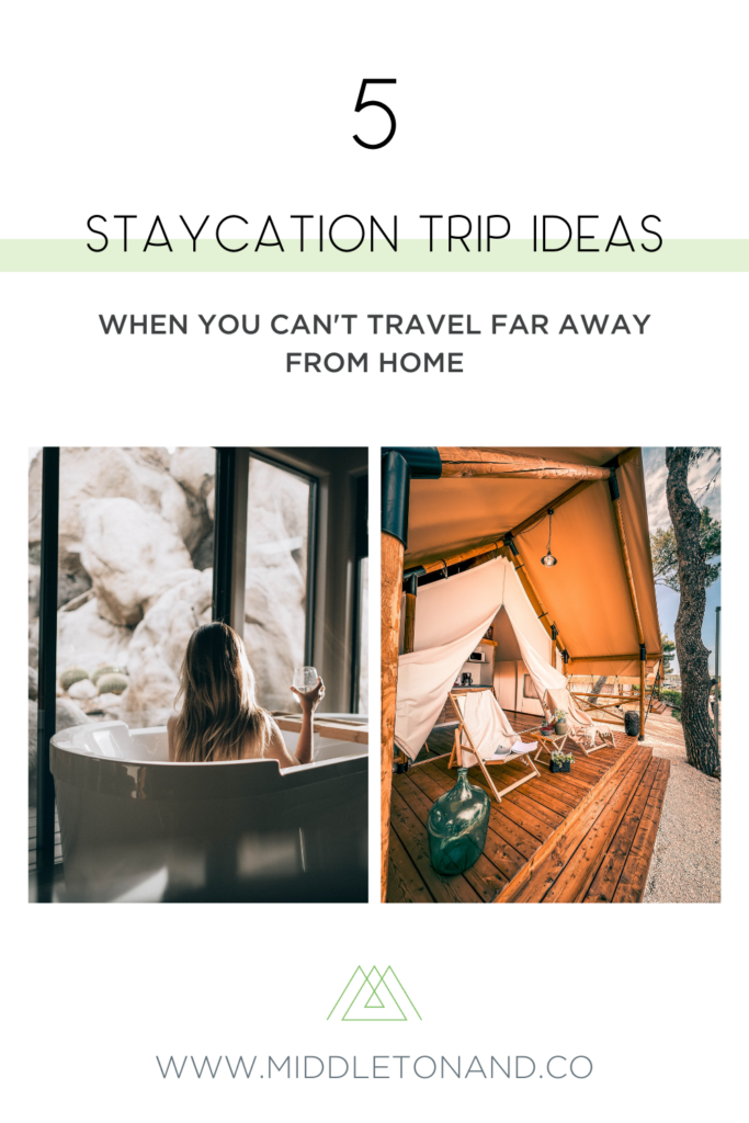 5 staycation trip ideas to disconnect